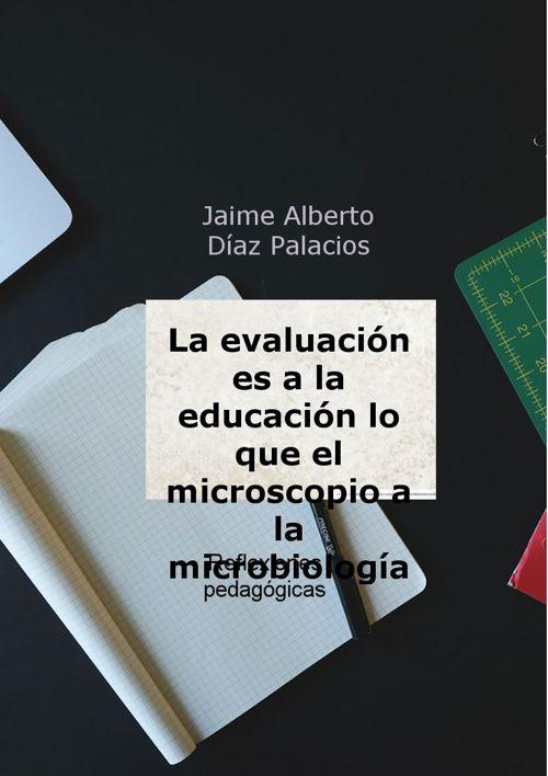 LA EVALUACIÓN ES A LA EDUCACIÓN...