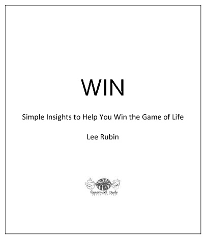 WIN: Simple Insights to Help You Win the Game of Life -Lee Rubin
