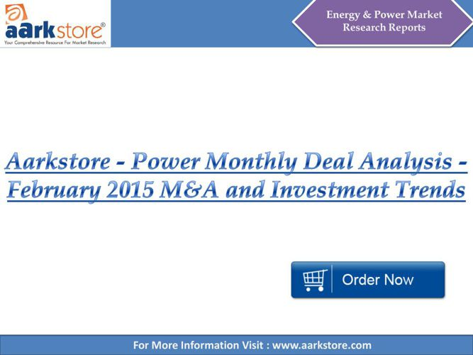 Aarkstore - Power Monthly Deal Analysis - February 2015 M&A and