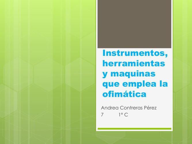 Instrumentos, herramientas y maquinas que emplea la ofimatica