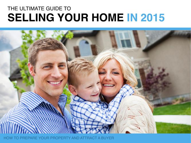 The Ultimate Guide to Selling A Home 2015