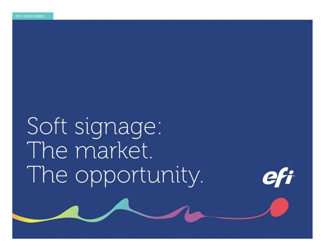 Soft Signage: The Market. The Opportunity