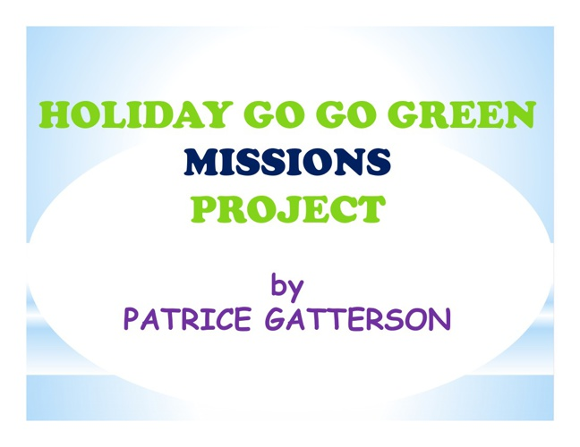 Go Green Project--Patrice Gatterson