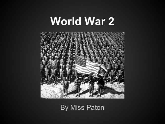 Miss Paton's World War 2 Presentation