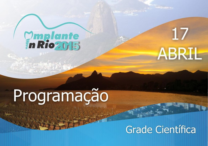 Implante in Rio 2015 - Grade Cientifica 17 de Abril