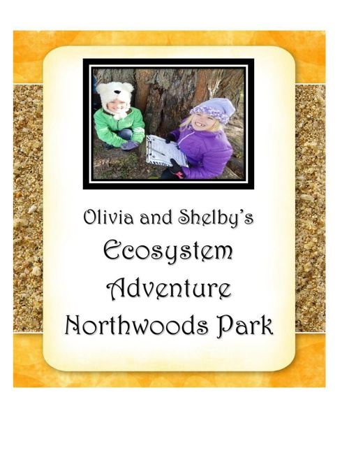 Olivia and Shelby's Ecosystem Adventure