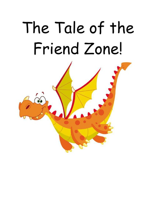 The Tale of the Friend Zone!