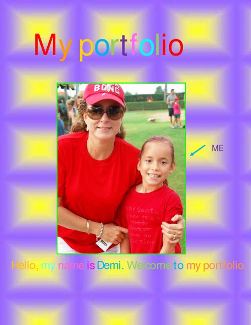 My Portfolio. Demi. Year 5