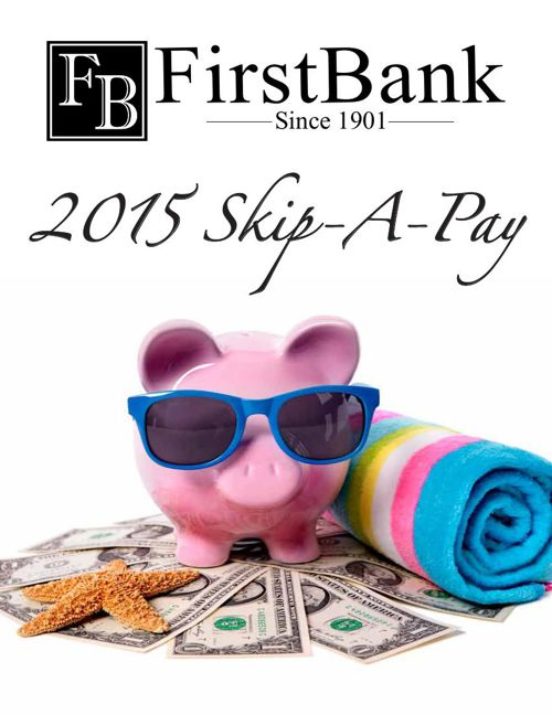 FirstBank 2015 Skip A Pay