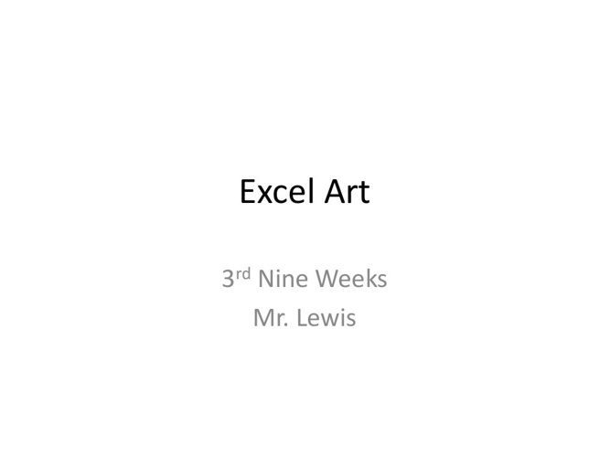 Excel Art 3rd nine weeks