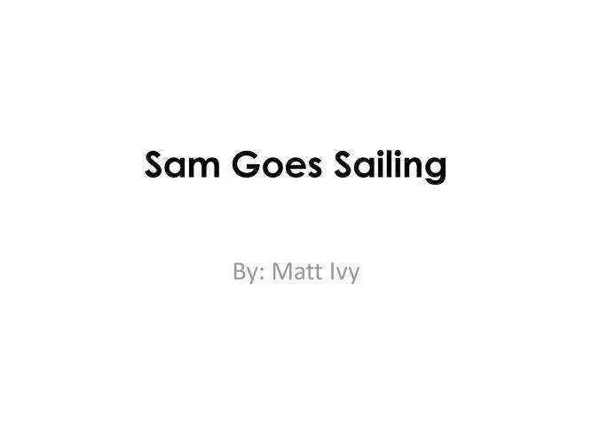 Sam Goes Sailing