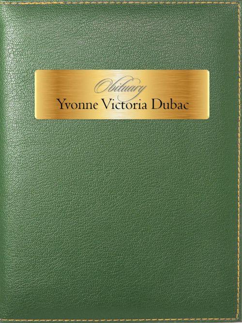 Obituary for Yvonne Victoria Dubac (nee McIvor)