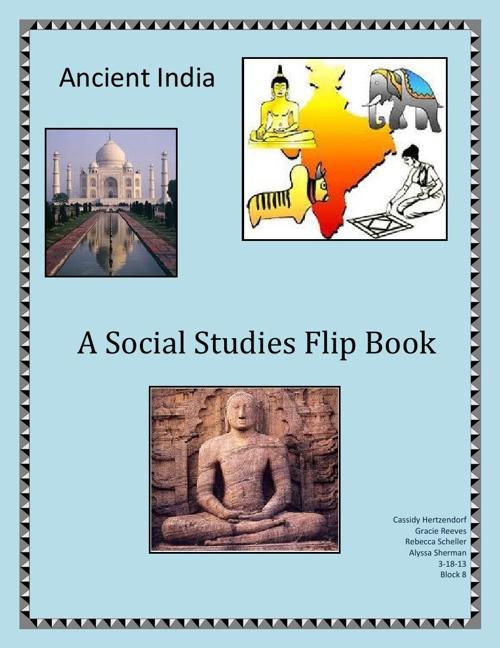 Ancient India: Cassidy, Gracie, Becca, Alyssa