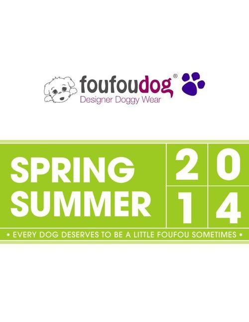 foufoudog® Spring Summer 2014 Collection