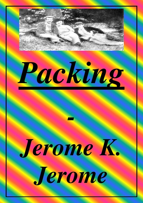 Packing by Jerome .K Jerome