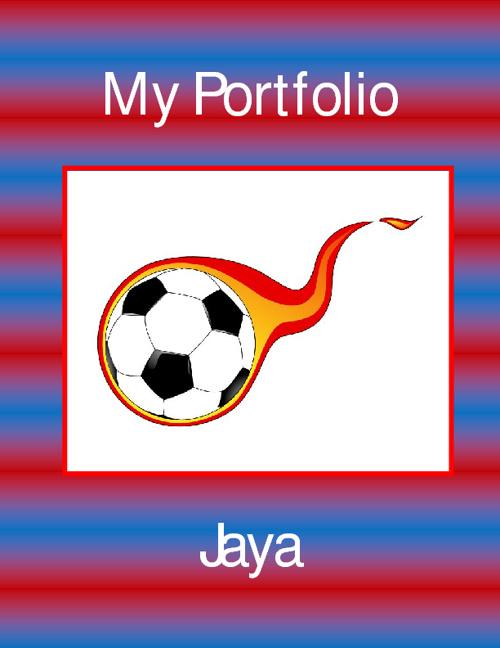 My Portfolio. Jaya. Year 5