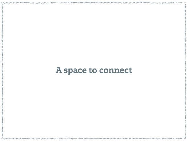A Space To Connect