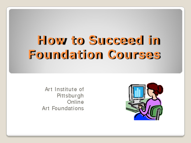 How to Succeed in Foundation Coursess