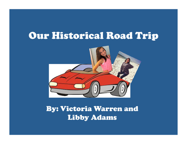 Our Historical Road Trip