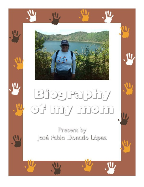 The biography my mom by José Pablo Donado