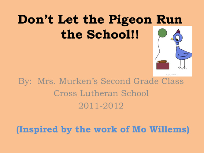 Don't Let the Pigeon Run the School