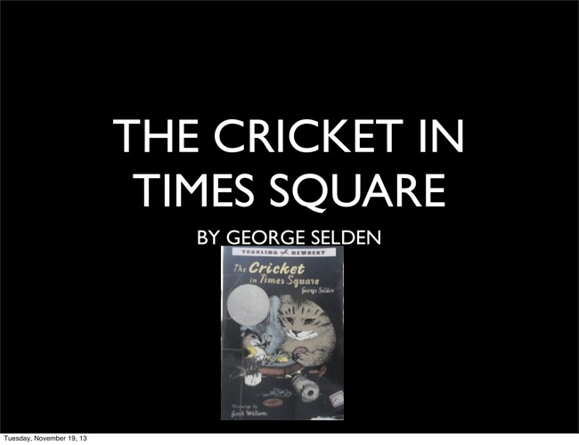 The Cricket in Times Square by George Selden Oral Presentation