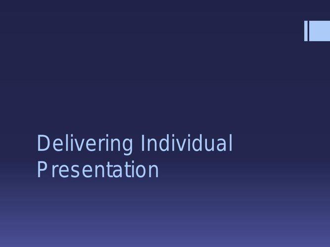 Delivering Individual Presentation