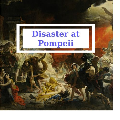 The Disaster at Pompeii