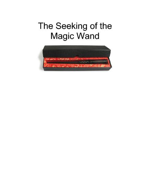 The Seeking of the Magic Wand