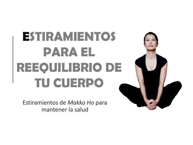 ESTIRAMIENTOS PARA EL REEQUILIBRIO DE TU CUERPO
