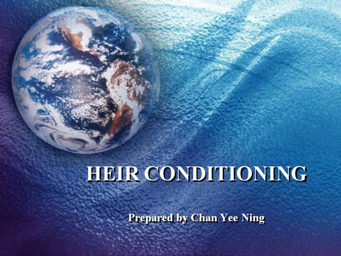 Heir Conditioning
