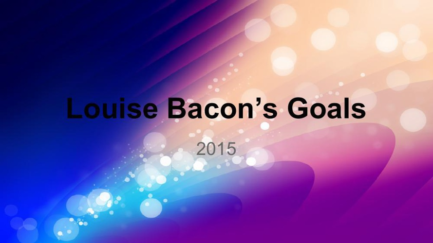 Goal Setting 2015 Louise Bacon