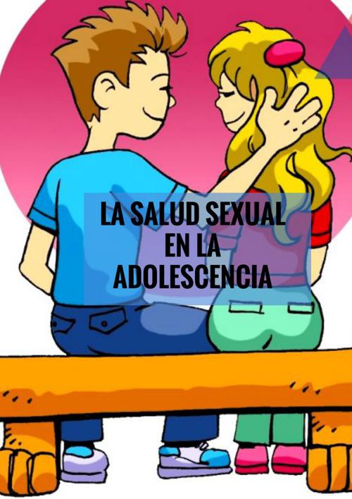 La salud sexual en la adolescencia