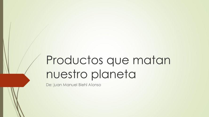 Productos que matan nuestro planeta