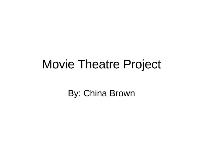 China Brown Movie Theater Project