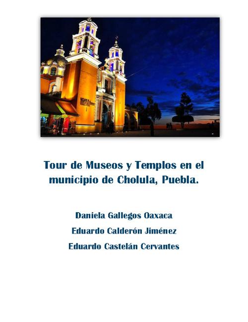 Tour de Museos y Templos en el Municipio de Cholula