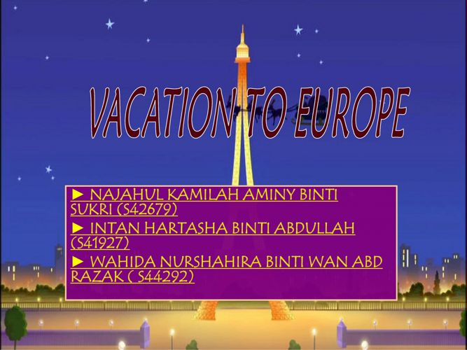 VACATION TO EUROPE