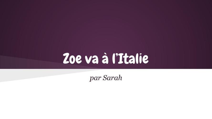Zoe va a'la Italie