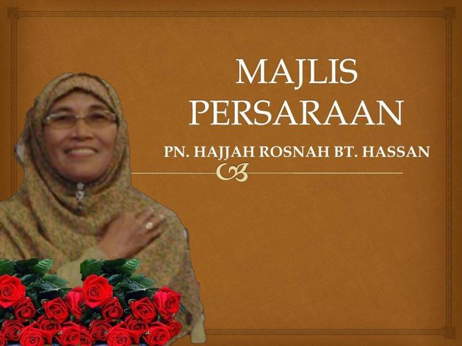 MAJLIS PERSARAAN HJH ROSNAH