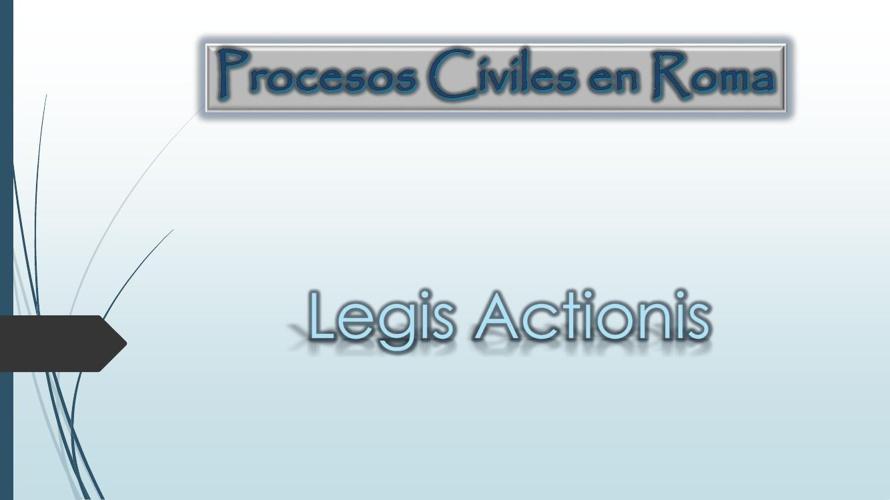 Procesos Civiles en Roma (Legis Actionis)