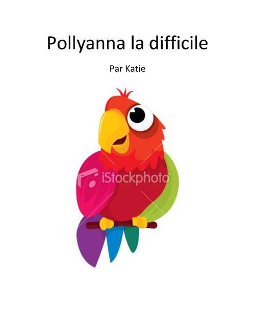 Pollyanna la difficile
