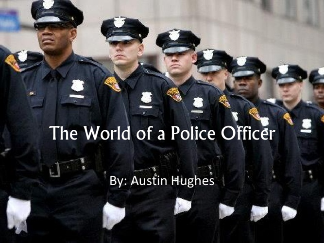The World of a Police Officer