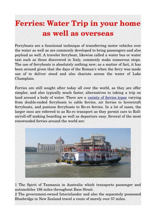 Ferries: Water Trip in your home as well as overseas