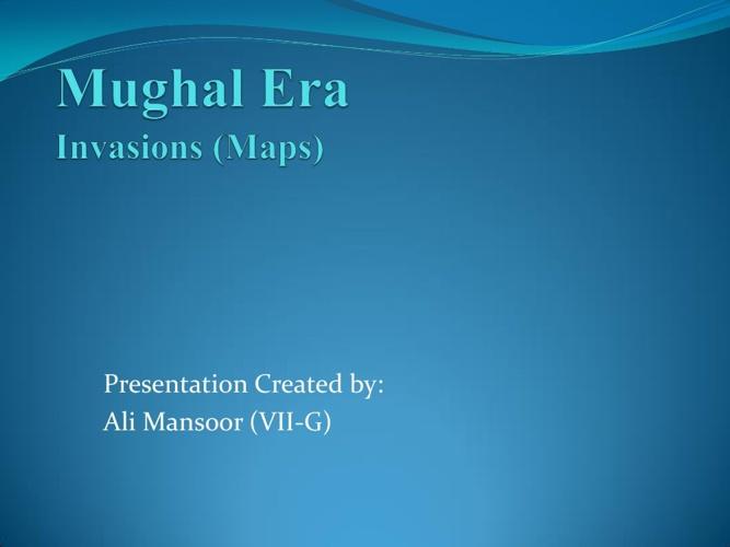 Mughal Era Invasions (Maps)