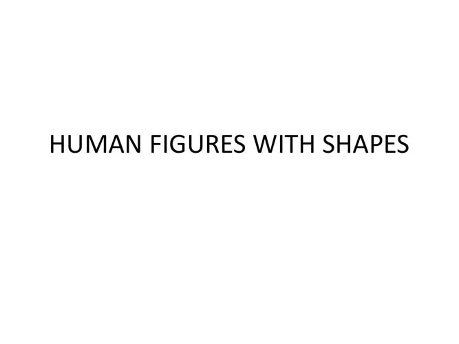HUMAN FIGURES WITH SHAPES