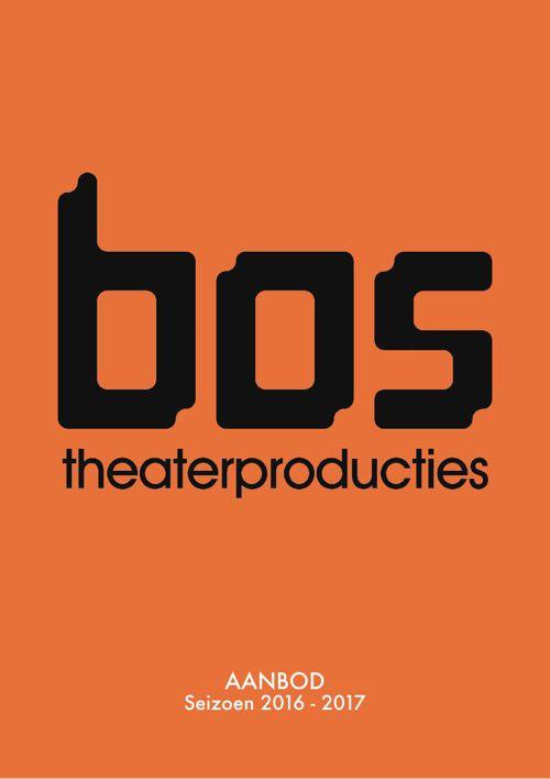 Bos Theaterproducties - Aanbod seizoen 2016-2017