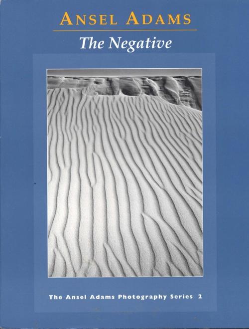 The Negative - Ansel Adams