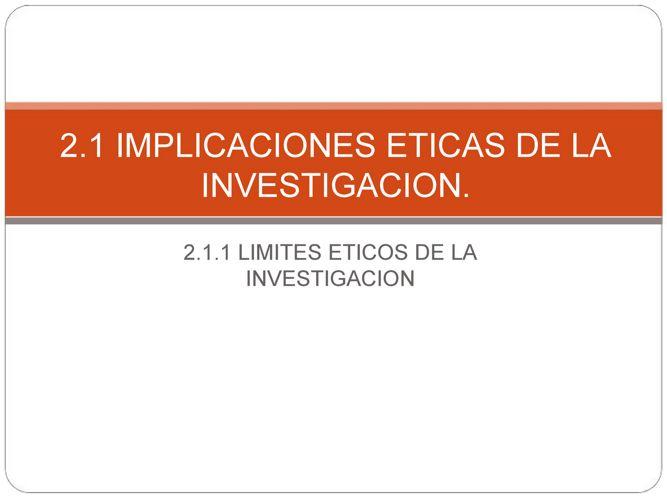 LIMITES ETICOS DE LA INVESTIGACION