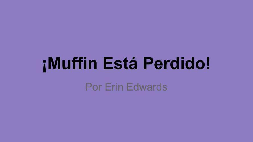 Muffin Esta Perdido!