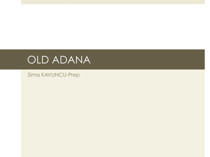 Sima Old Adana Interview